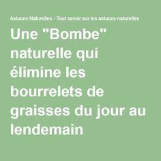 """Une """"Bombe"""" naturelle qui élimine les bourrelets de graisses du jour au lendemain !"""