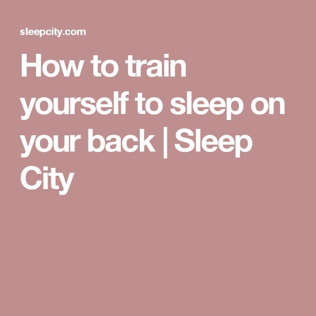 How to train yourself to sleep on your back   Sleep City