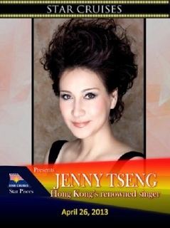 "Jenny Tseng  April 26, 2013    Star Cruises presents Hong Kong's renowned singer – Jenny Tseng. With a musical career spanning over four decades, Jenny continues to impress and garner fans through live concerts. Her popular hits included """"End Of Tomorrow"""", """"Lovely Roses"""", """"Ocean Flower"""", """"Where Is My Home?"""" and """"May Flowers""""."