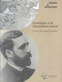 Canalejas o el liberalismo social. /  Congreso de los Diputados, Departamento de Publicaciones, 2013
