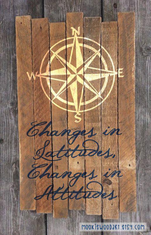 Changes in Latitude, Changes in Attitude painting on reclaimed wood sign