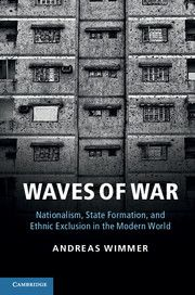 Wimmer, A. 2012. Waves of War: Nationalism, State Formation, and Ethnic Exclusion in the Modern World. Cambridge Studies in Comparative Politics Series. New York: Cambridge University Press.