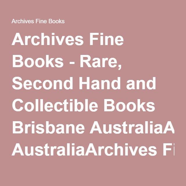 Archives Fine Books - Rare, Second Hand and Collectible Books Brisbane AustraliaArchives Fine Books   Rare, Second Hand and Collectible Books Brisbane Australia