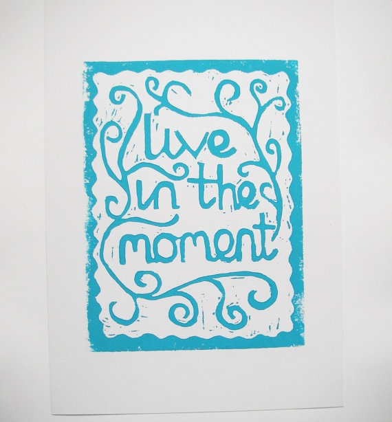 Live In The Moment Original Linocut -  I would like to make this.