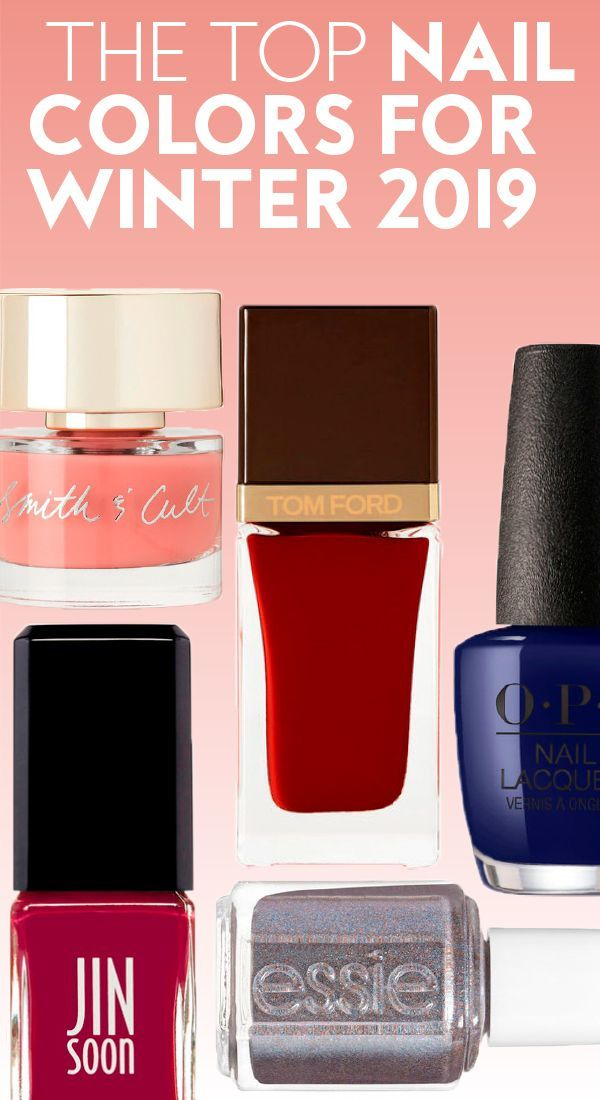 The Best Nail Polish Colors For Winter 2019 Best Makeup Products