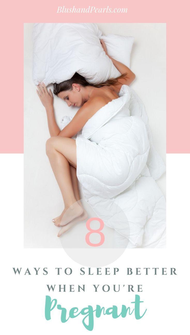 8 Ways To Sleep Better When You Re Pregnant Pregnant Sleep Ways