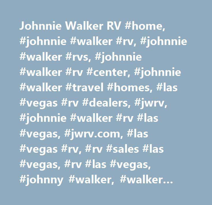 Johnnie Walker RV Home Rv Rvs Center Travel Homes Las Vegas