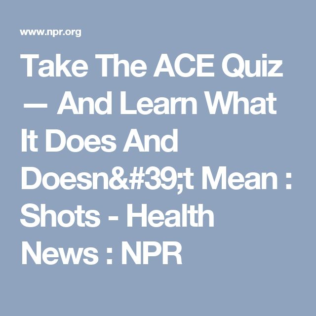 Take The ACE Quiz — And Learn What It Does And Doesn't Mean : Shots - Health News : NPR