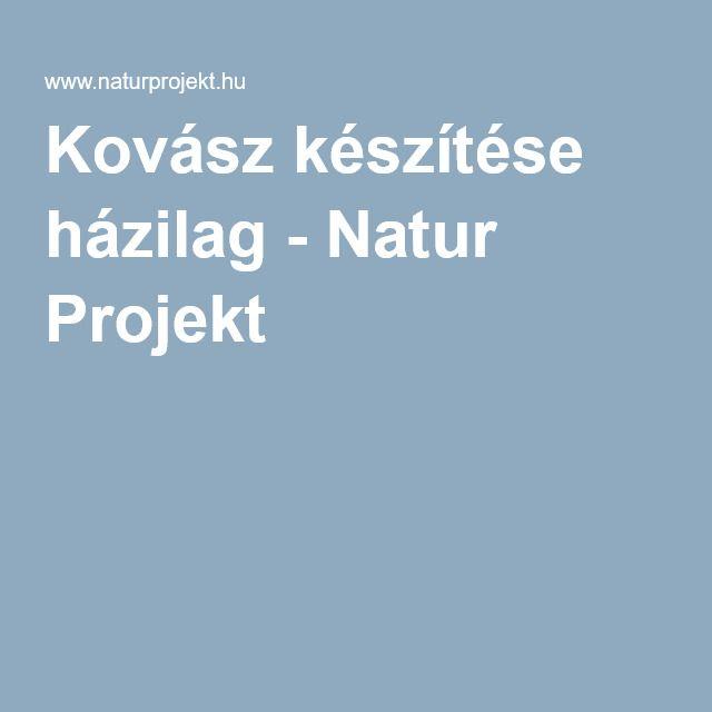 Kovász készítése házilag - Natur Projekt