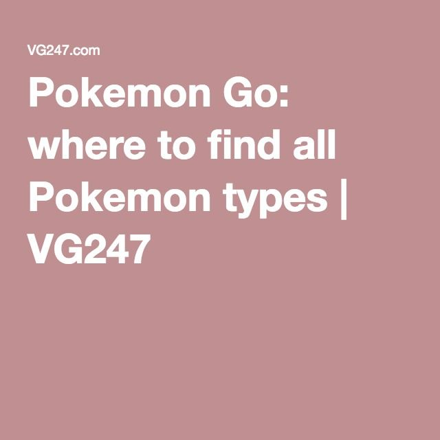 Pokemon Go: where to find all Pokemon types | VG247