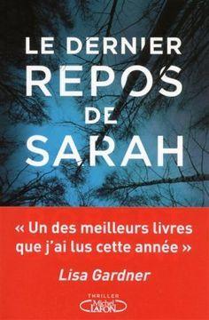 Paru en Avril 2017, Le dernier repos de Sarah est le dernier livre de Robert Dugoni, paru chez Michel Lafon. Sarah a disparu La famille Crosswhite est plongée dans une terrible angoisse; Sarah, la …