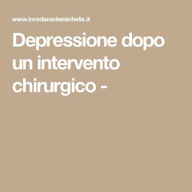 Depressione dopo un intervento chirurgico -