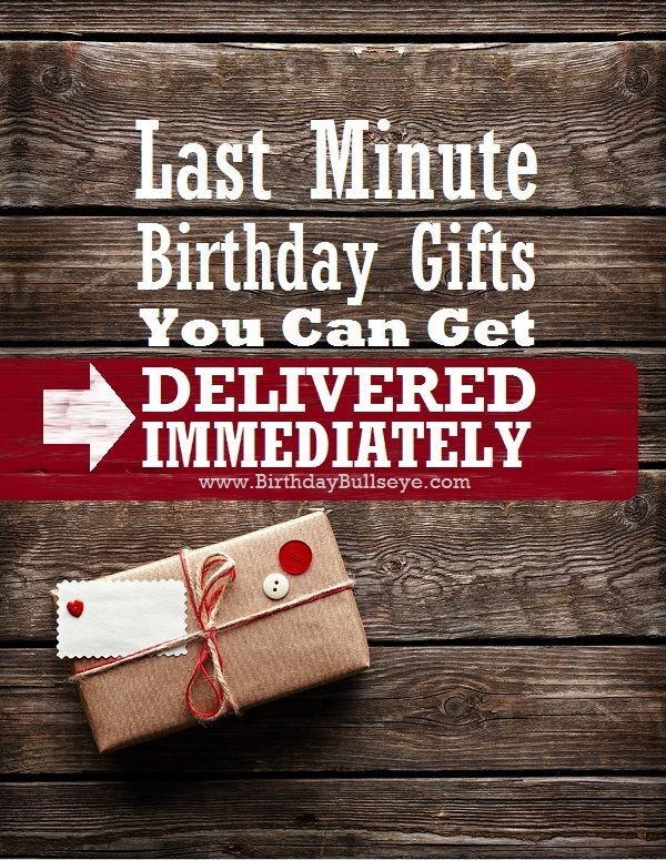 Ooo, I need to save this list!  Last Minute Birthday Gifts Delivered Instantly To Their Inbox | BirthdayBullseye.com