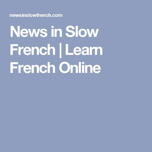 News in Slow French | Learn French Online