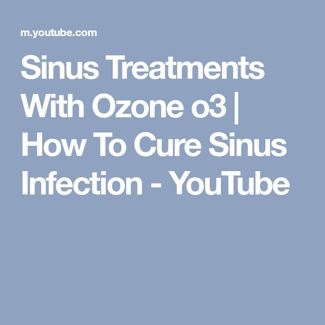 Sinus Treatments With Ozone o3 | How To Cure Sinus Infection - YouTube