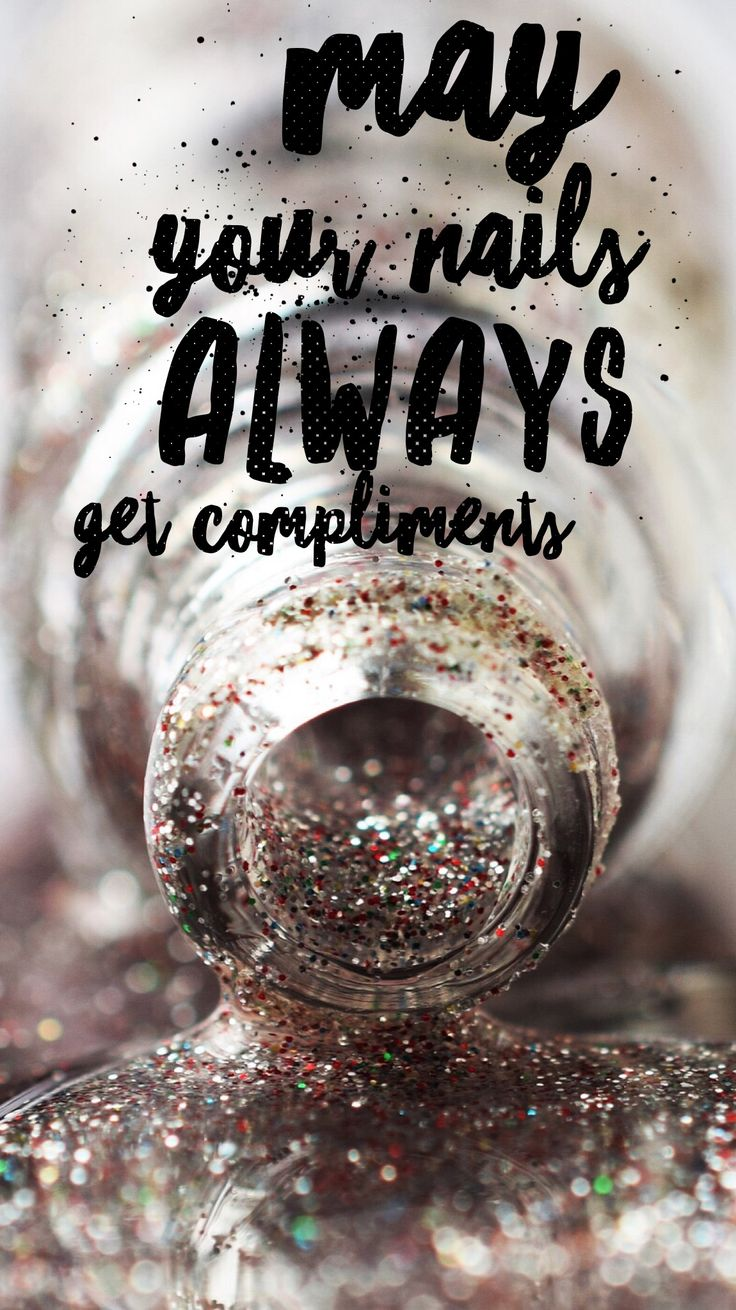 May your nails always get compliments……