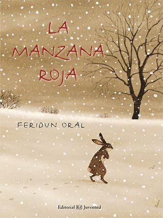 """""""La manzana roja""""     Un día un conejo hambriento salió a buscar algo que comer. Todo estaba cubierto de nieve, y no encontraba nada. Finalmente vio una manzana roja que colgaba de un árbol. Pero no podía alcanzarla. Y fue a buscar ayuda…"""