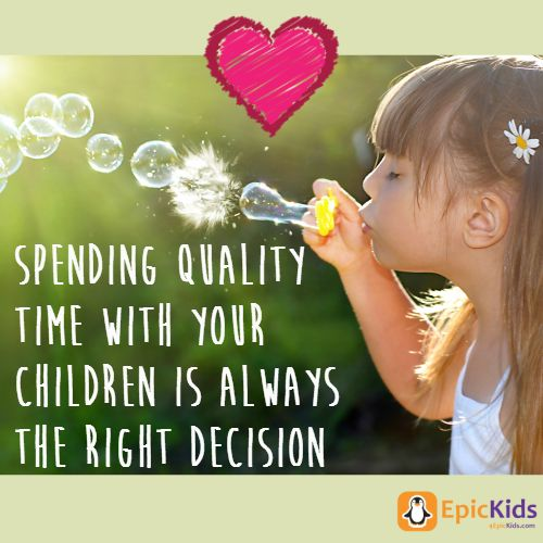 Spend Time With Your Children Quotes Health Supplement For You
