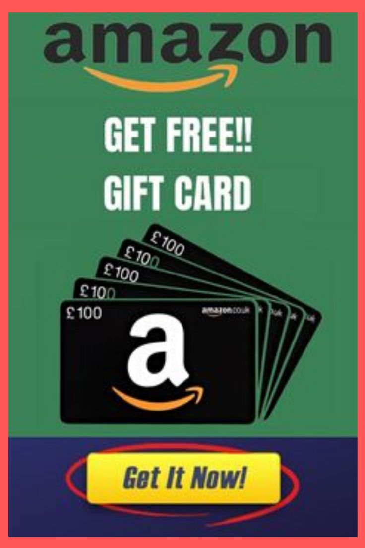 Get a 100 amazon gift card offer amazon gift card free