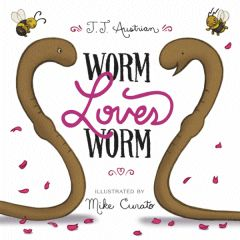 Worm Loves Worm - J.J. Austrian & Mike Curato
