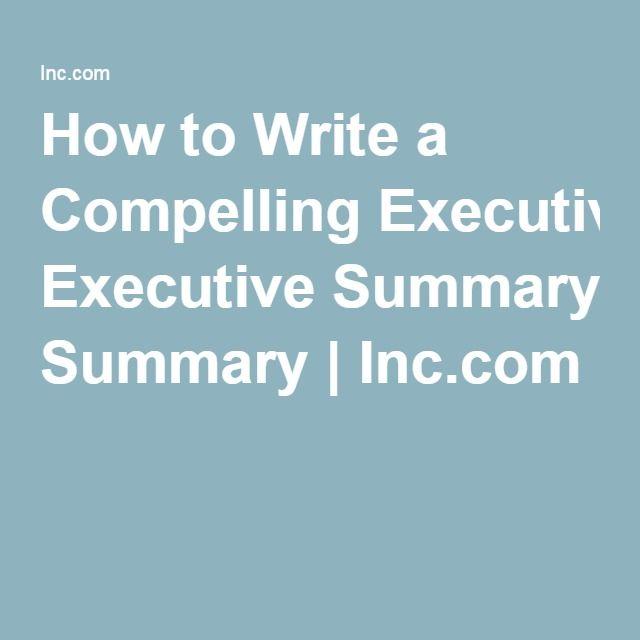 How to Write a Compelling Executive Summary | Inc.com