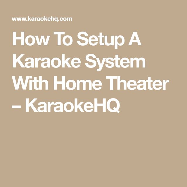 How To Setup A Karaoke System With Home Theater – KaraokeHQ