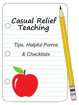 Casual Relief Teaching - Tips, Helpful Forms and Checklists to help substitute/relief teachers be organized and provide helpful feedback for the regular classroom teacher.