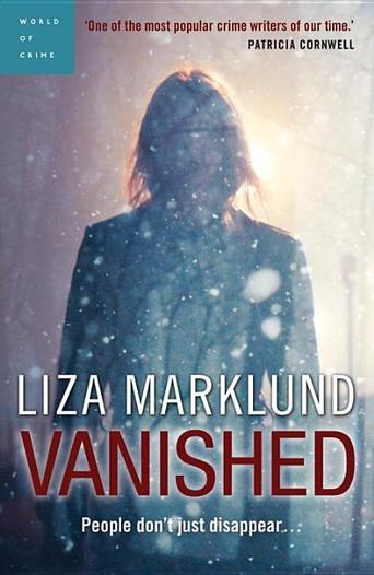 Vanished by Liza Marklund - Scandinavia's undisputed queen of crime fiction, Liza Marklund, is the #1 international bestselling author of the Annika Bengtzon series, now available from Vintage Canada. Five murders in 1 week, a smuggling operation gone wrong, and a crime reporter desperate to find the truth. (Bilbary Town Library: Good for Readers, Good for Libraries)