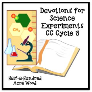 CC Cycle 3 science scripture connections and devotions for Classical Conversations Cycle 3, Weeks 1-12.