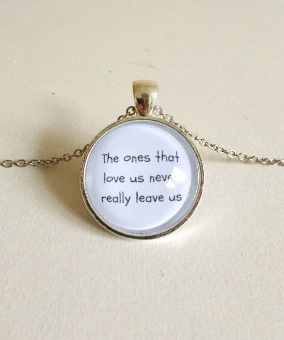 The ones that love us never really leave us. Harry Potter Necklace  Free Shipping  the ones by FeathersandStars