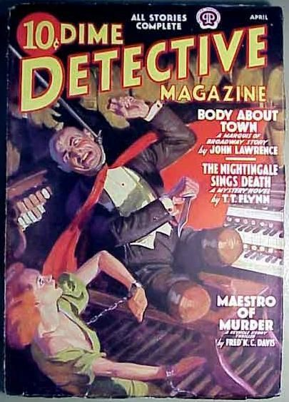 "April 1938 issue  stories included:  T.T. Flynn, ""The Nightingale Sings Death"" (Bill Jennings)  Frederick C. Davis, ""Maestro of Murder"" (Keyhole Kerry)  John Lawrence, ""Body About Town"" (Marquis of Broadway""  O.B. Myers, ""Second-Hand Coffin"" (Chief..."