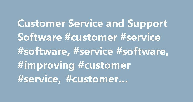Customer Service and Support Software #customer #service #software, #service #software, #improving #customer #service, #customer #support #software http://game.nef2.com/customer-service-and-support-software-customer-service-software-service-software-improving-customer-service-customer-support-software/  # Microsoft Dynamics 365 for Customer Service Omni-channel engagement Connect with customers anytime, anywhere Support your customers wherever and whenever they need it. Deliver the…