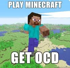 minecraft photo: minecraft ocd.jpg