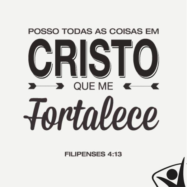 Posso todas as coisas em Cristo que me Fortalece. #Cristo #força #Jesus #Filipenses413 #Biblia