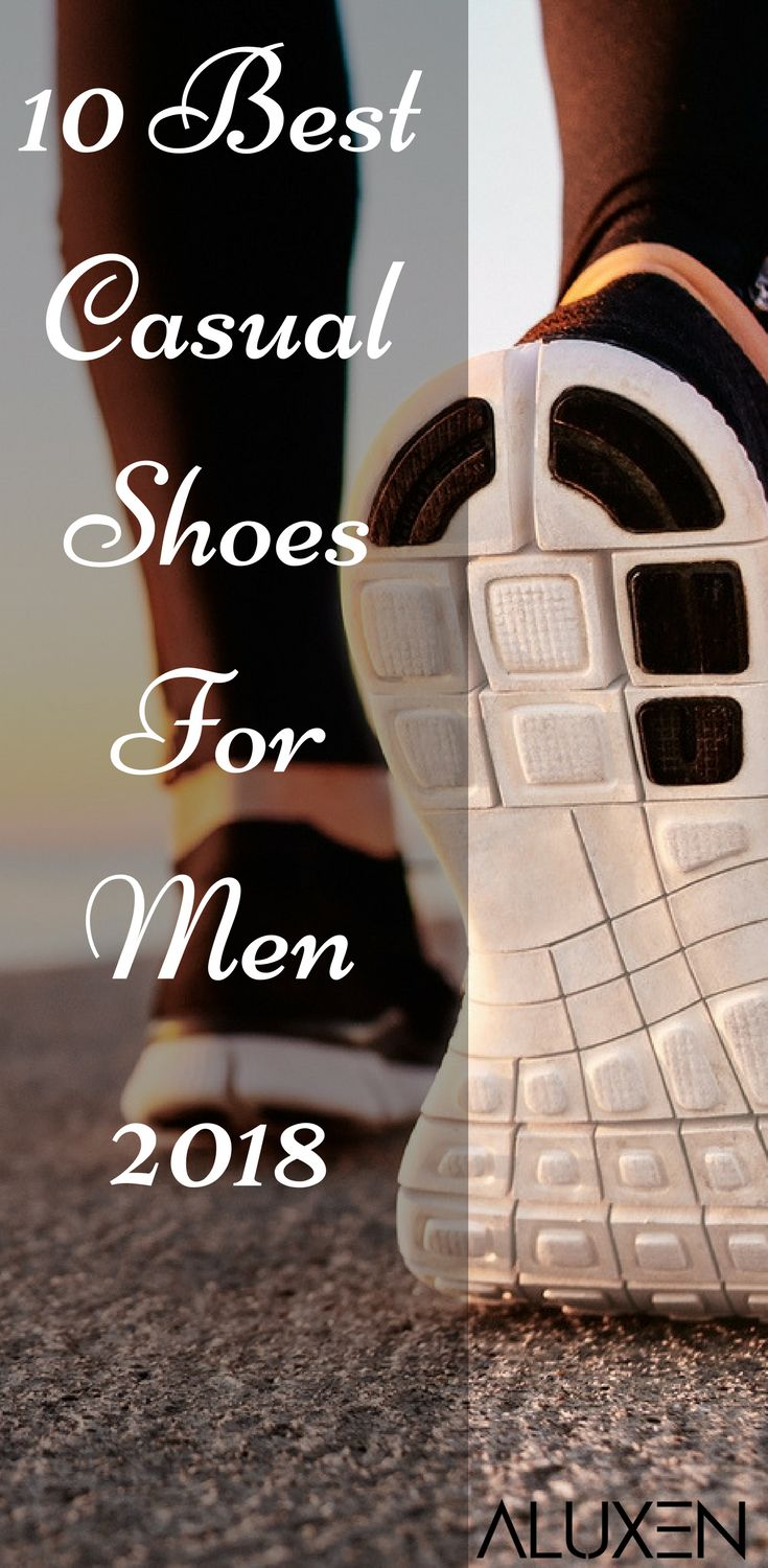 10 Best Casual Shoes For Men 2018 Check out these 10 Best Casual Shoes For Men for the 2018 year! Featuring affordable shoes designer shoes comfortable shoes stylish shoes and must-have shoes for men!