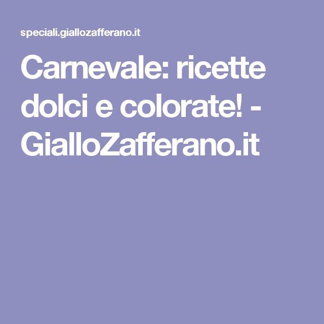 Carnevale: ricette dolci e colorate! - GialloZafferano.it