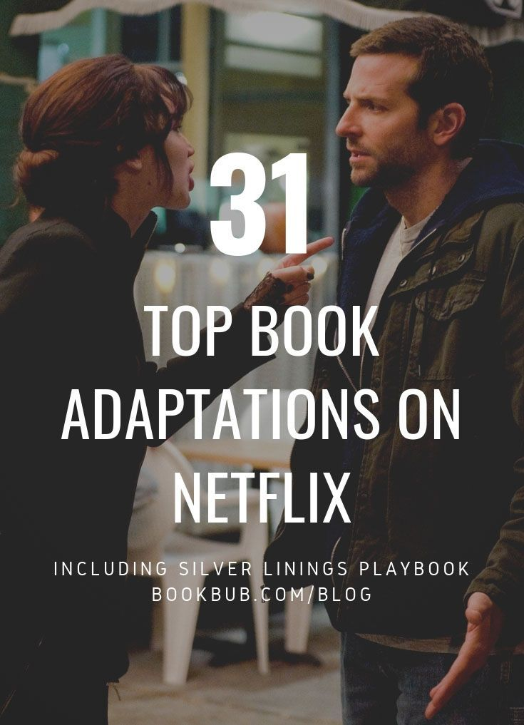 31 Book to Movie Adaptations to Binge on Netflix in 2019   Books to