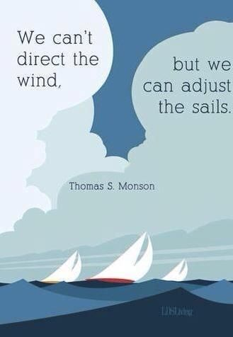 We can't direct the wind...