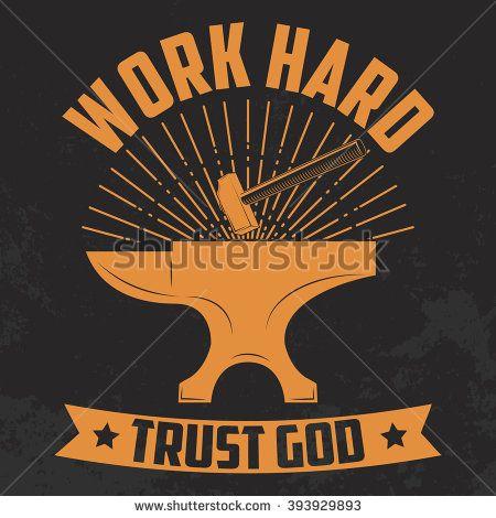 Work hard trust god. Yellow. Anvil and hammer. Motivation phrase. Vector design element for print on t-shirt.