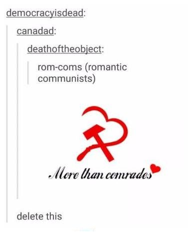 Rom-coms (romantic communists) | memes | funny tumblr post