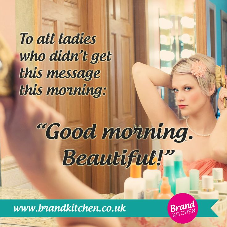 """To all ladies who didn't get this message this morning: Good morning. Beautiful!"" .P.S. Treat yourself to a weekly cakebreak with FREE business, branding, marketing (and more!) tips at my website. #women #business #morning #entrepreneur #ladies"