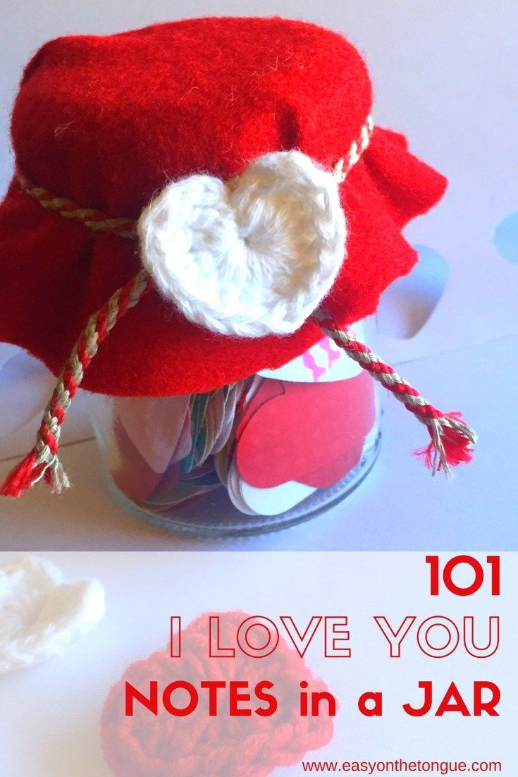 DIY Inspiration for a quick, easy and cheap gift for someone very special + 101 I LOVE YOU Notes to put in a jar. #love #iloveyou  #notes #notesinjar  #101notes #valentine #valentinesday  #valentinesdaygifts http://easyonthetongue.com/101-i-love-you-notes-in-jar/