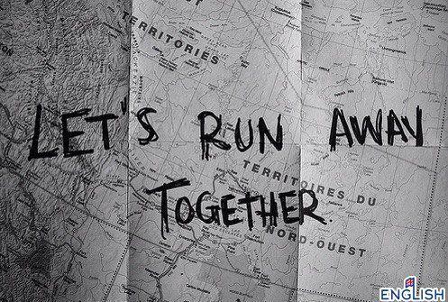 Давай убежим отсюда вместе