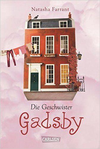Die Geschwister Gadsby: Amazon.de: Natasha Farrant, Annette von der Weppen: Bücher