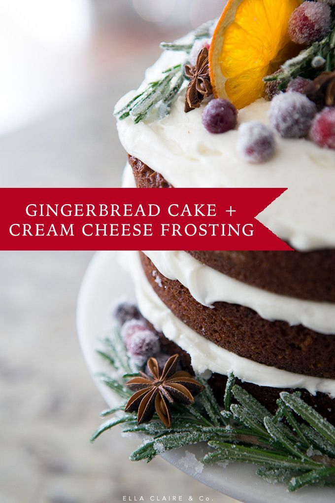 Best Christmas Desserts.Gingerbread Cake With Cream Cheese Frosting
