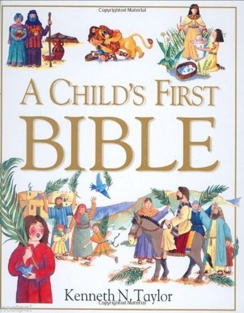 A Childs First Bible by Kenneth N. Taylor (Author) Hardcover