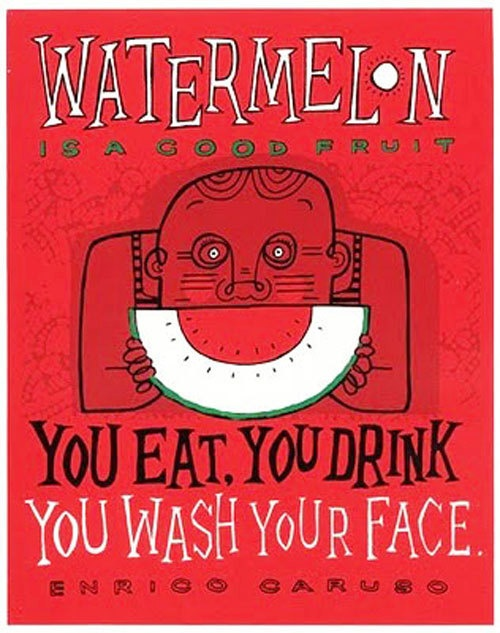 Screenprint art poster - Carusos Watermelon Quote
