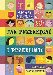"""Literaturomania: """"Jak przekręcać i przeklinać"""" - humorystyczny poradnik dla dzieci"""