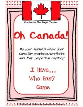 I Have Who Has : Canada Provinces, Territories and their Capitals