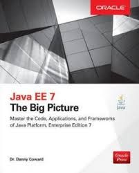 Java EE 7 : the big picture / Danny Coward